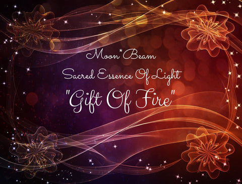 "09 ""GIFT OF FIRE"" -  Sacred Essence"