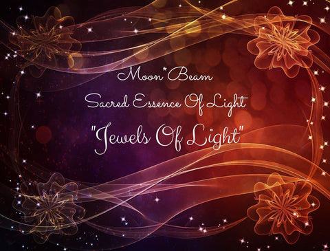 "10 ""JEWELS OF LIGHT"" -  Sacred Essence"