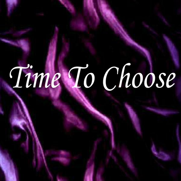 TIME TO CHOOSE - E*Card (Digital)