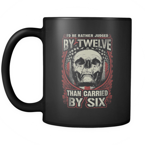 I'd Rather Be Judged By Twelve Mug