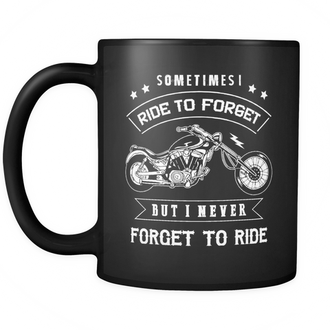 I Never Forget To Ride Mug