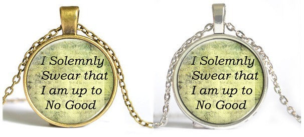 "Necklace - Necklace ""I Solemnly Swear That I Am Up To No Good"""
