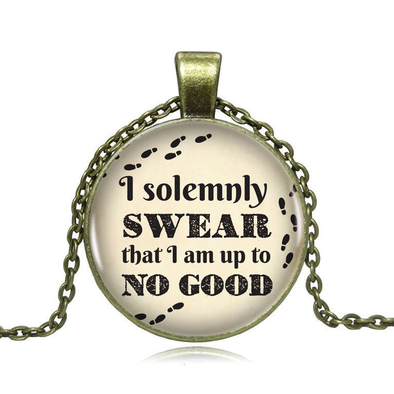 I solemnly Swear That I am up to No good Necklace