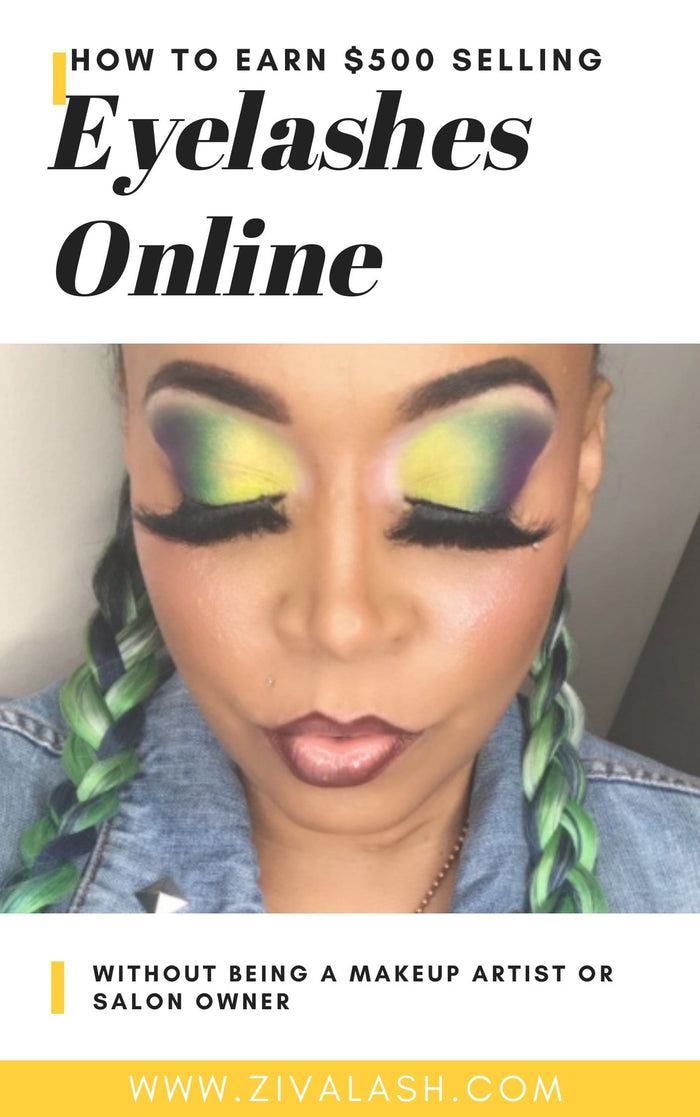 How to Earn $500 selling eyelashes online- Eyelash Boss Get Moving Guide - ZivaLash Silk, Mink &Fashion Lashes