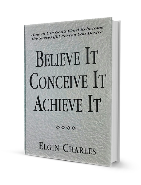 Believe It, Conceive It, Achieve It!