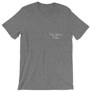 Not your Babe Tee