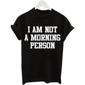 I Am Not A Morning Person Tee
