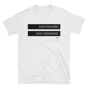 Stay Focus, Stay Composed Shirt - White