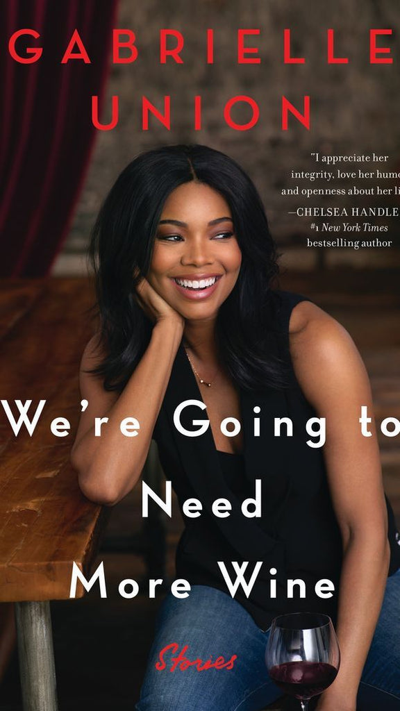 March Must Read: Gabrielle Union, We're Going to Need More Wine: Stories