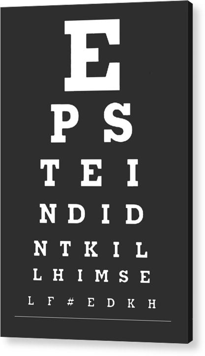 Epstein's Eye Exam - Acrylic Print - .223 Digital Art