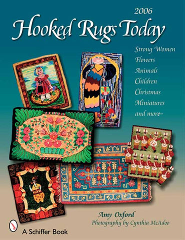 Hooked Rugs Today 2006, Volume I