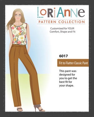 LORIANNE PATTERNS 6017 - FIT TO FLATTER CLASSIC PANT (PRINTED)