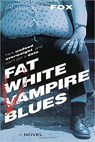 Fat White Vampire Blues, by Andrew Fox