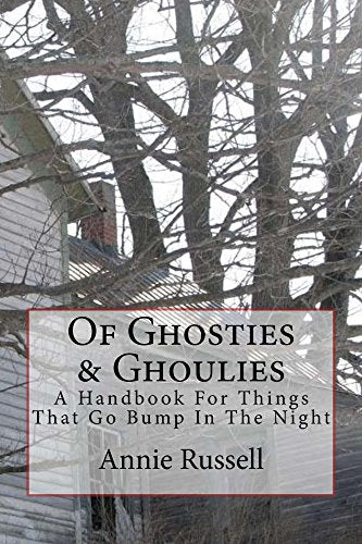 Of Ghosties & Ghoulies, by Annie Russell