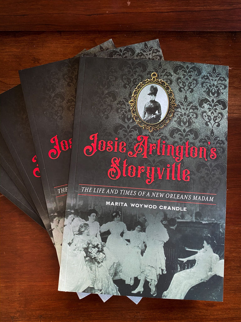 Josie Arlington's Storyville: The Life and Times of a New Orleans Madam