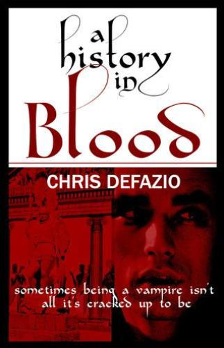 A History in Blood (The Blood Trilogy, Book One), by Chris Defazio