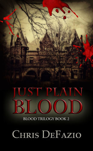 Just Plain Blood (The Blood Trilogy, Book Two), by Chris Defazio