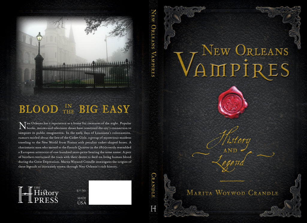 New Orleans Vampires - History and Legend by Marita Woywod Crandle