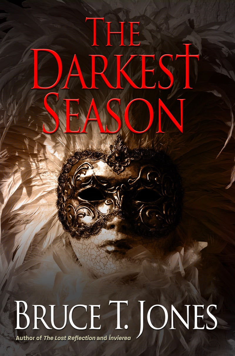 The Darkest Season (A Brian Denman Thriller, Book Three), by Bruce T. Jones