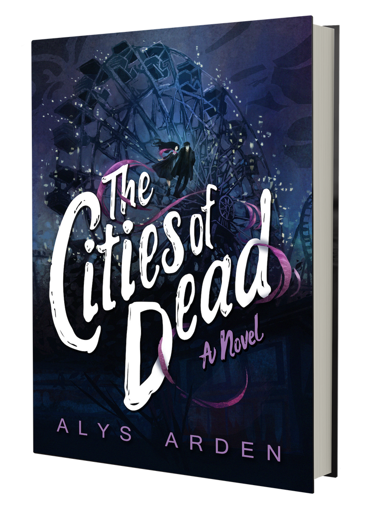 The Cities of Dead PRE-ORDER (The Casquette Girls Series, Book Three), By Alys Arden