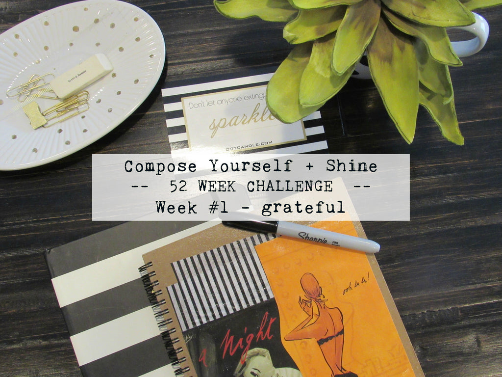 Compose Yourself + Shine  --  52 WEEK CHALLENGE  --  Week #1