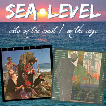 SEA LEVEL: Cats on the Coast/On the Edge [1978 / 2013 Re-Issue]