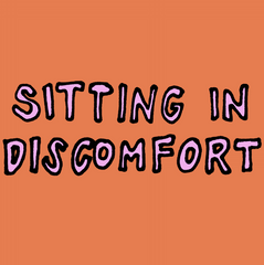 Sitting in Discomfort