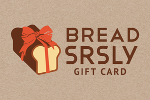 Bread SRSLY gift card