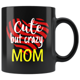 cute but crazy MOM COFFEE MUG