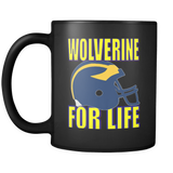 WOLVERINE FOR LIFE! COFFEE MUG