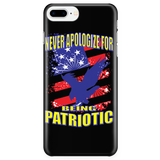 "NEVER APOLOGIZE FOR BEING PATRIOTIC ""CUSTOM"" PHONE CASE"