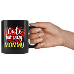 cute but crazy MOMMY COFFEE MUG