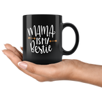 MAMA IS MY BESTIE COFFEE MUG