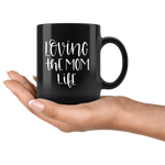 LOVING THE MOM LIFE COFFEE MUG