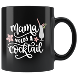 MAMA NEEDS A COCKTAIL COFFEE MUG