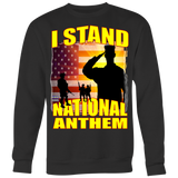 I STAND FOR OUR NATIONAL ANTHEM!