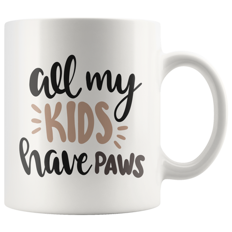 ALL MY KIDS HAVE PAWS COFFEE MUG