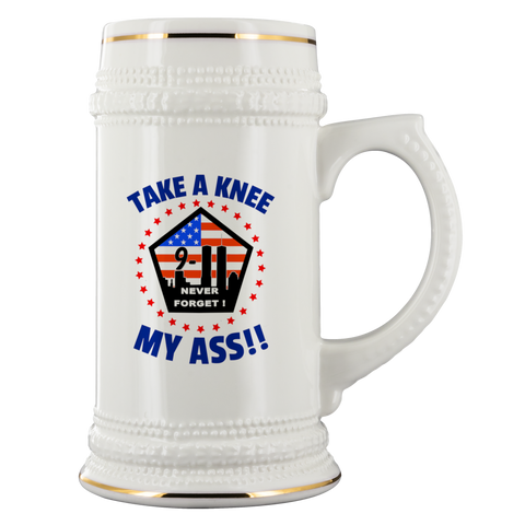TAKE A KNEE MY ASS!! 9/11 PATRIOTIC BEER STEIN