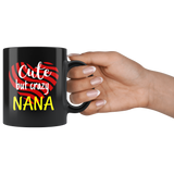 cute but crazy NANA COFFEE MUG