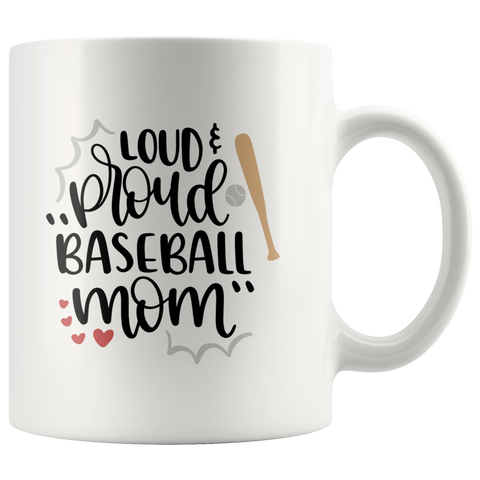LOUD AND PROUD BASEBALL MOM COFFEE MUG