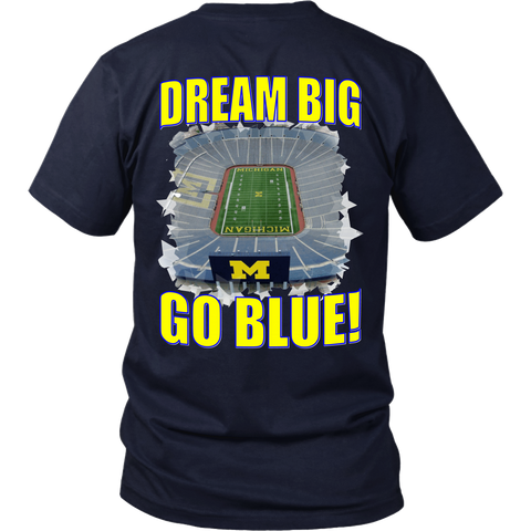 DREAM BIG! GO BLUE!