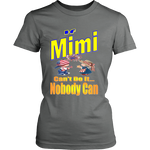 If Mimi Can't Do It... Nobody Can  Womens T-Shirt