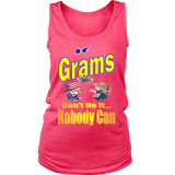 If Grams Can't Do It... Nobody Can  Womens Tank Top