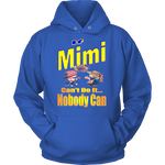 If Mimi Can't Do It... Nobody Can  Hoodie