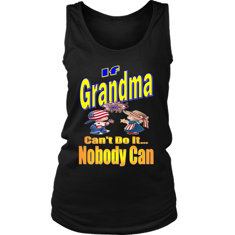 If Grandma Can't Do It... Nobody Can Womens Tank Top