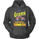 If Grams Can't Do It... Nobody Can  Hoodie