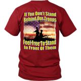 If You Don't Stand Behind Our Troops, Feel Free To Stand In Front Of Them