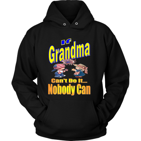 If Grandma Can't Do It... Nobody Can Hoodie
