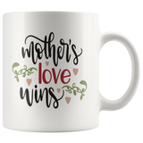 MOTHERS LOVE WINS COFFEE MUG