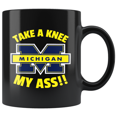 TAKE A KNEE MY ASS!! MICHIGAN